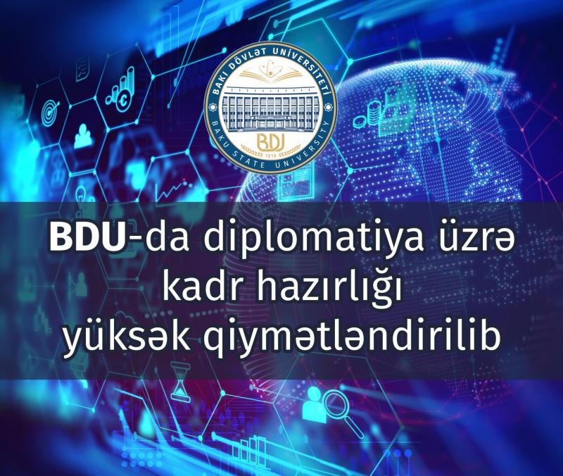 BDU-da diplomatiya üzrə kadr hazırlığı yüksək qiymətləndirilib