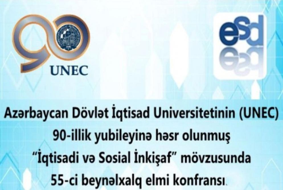 """UNEC-də """"Davamlı İnkişafın Sosial-İqtisadi Problemləri"""" mövzusunda55-ci beynəlxalq konfrans keçirilib"""
