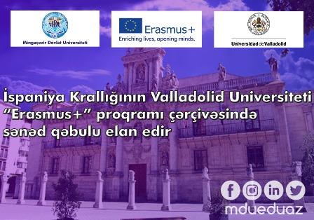 """İspaniya Krallığının Valladolid Universiteti """"Erasmus+"""" proqramı çərçivəsində sənəd qəbulu elan edir"""